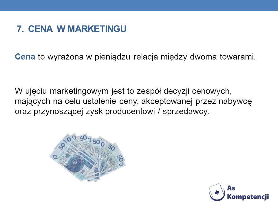 Cena to wyrażona w pieniądzu relacja między dwoma towarami. W ujęciu marketingowym jest to zespół decyzji cenowych, mających na celu ustalenie ceny, a