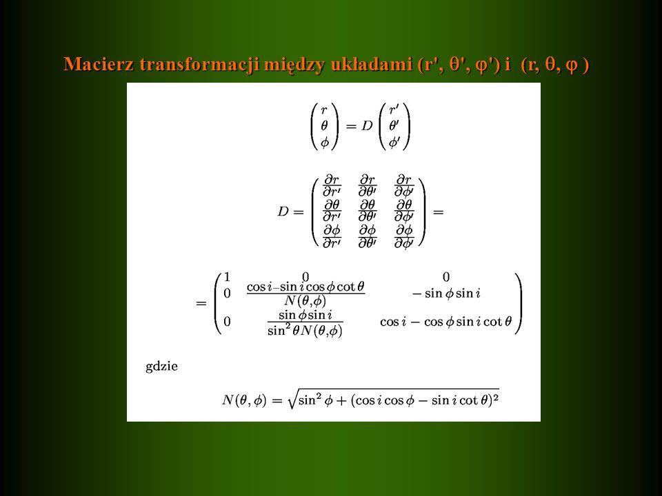 Macierz transformacji między układami (r , , ) i (r,, )