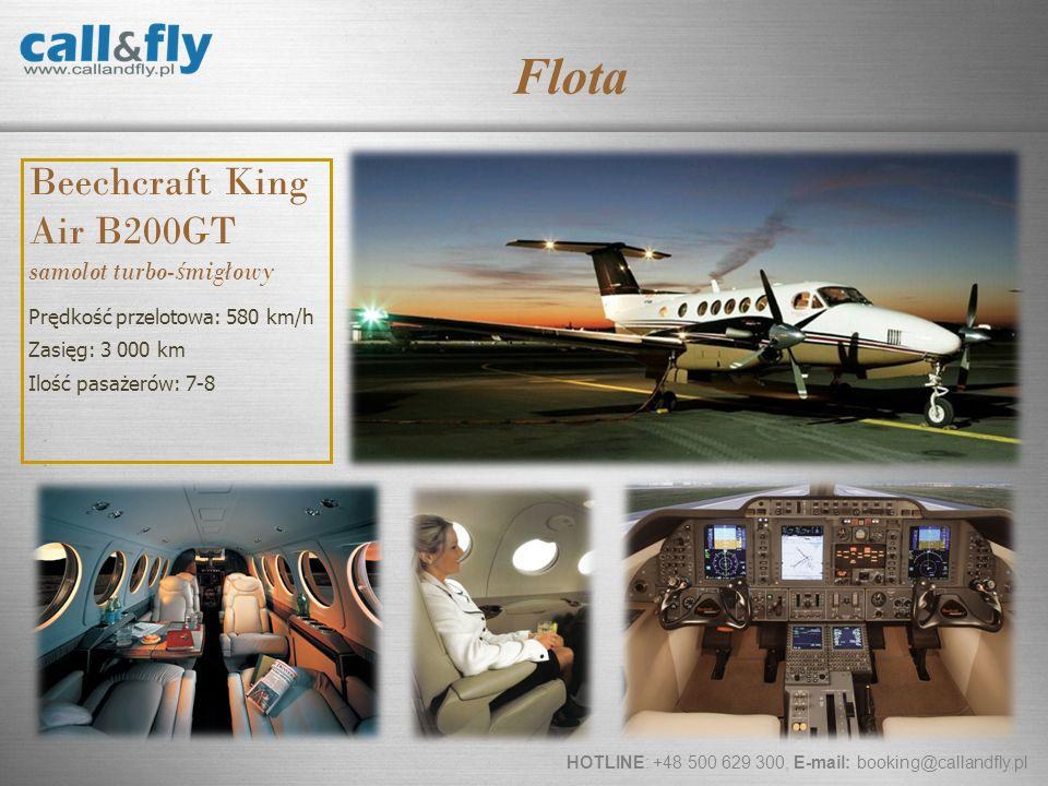 Page 10 Beechcraft King Air B200GT samolot turbo- ś migłowy Prędkość przelotowa: 580 km/h Zasięg: 3 000 km Ilość pasażerów: 7-8 HOTLINE: +48 500 629 3