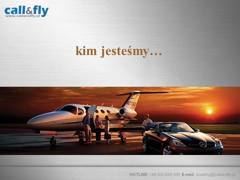 Page 2 kim jesteśmy… HOTLINE: +48 500 629 300, E-mail: booking@callandfly.pl
