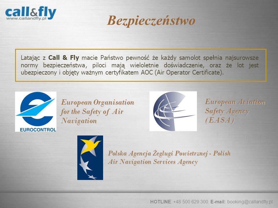 Page 9 Latając z Call & Fly macie Państwo pewność że każdy samolot spełnia najsurowsze normy bezpieczeństwa, piloci mają wieloletnie doświadczenie, or