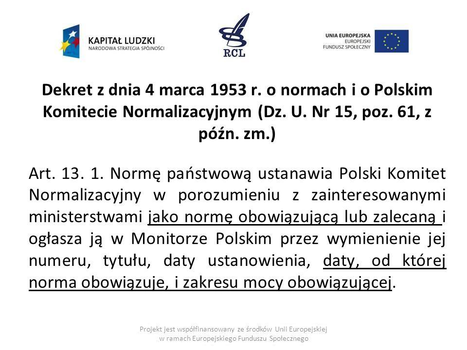 Dekret z dnia 4 marca 1953 r.o normach i o Polskim Komitecie Normalizacyjnym (Dz.