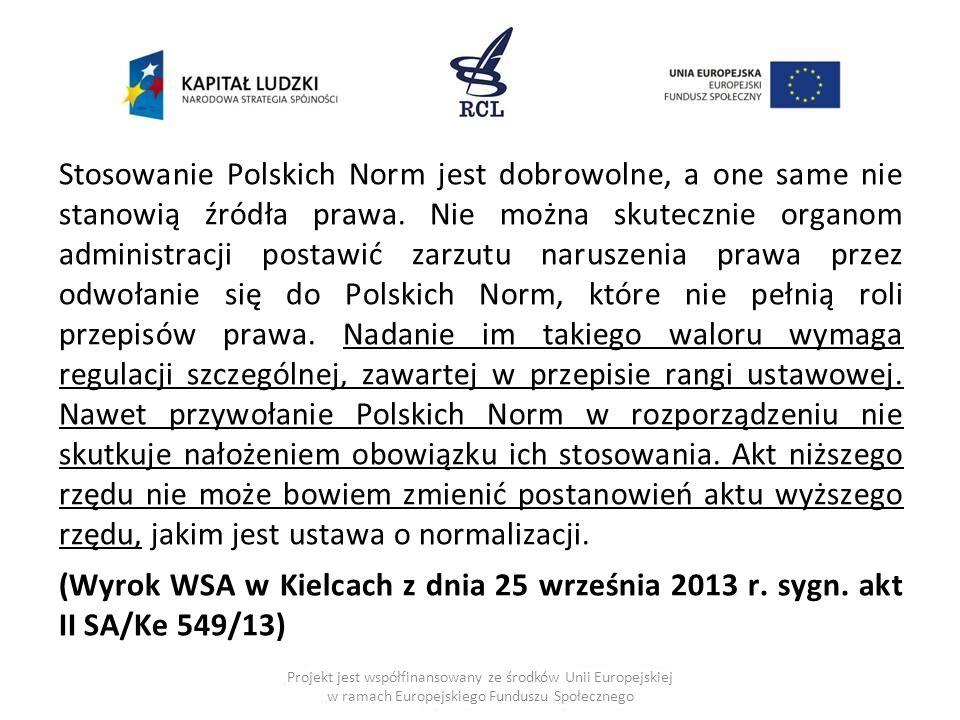 Stosowanie Polskich Norm jest dobrowolne, a one same nie stanowią źródła prawa.