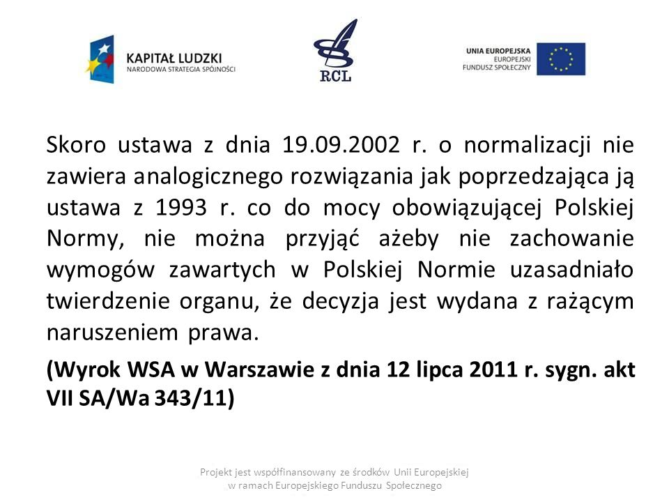 Skoro ustawa z dnia 19.09.2002 r.