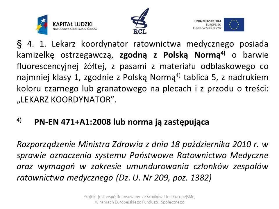 Projekt jest współfinansowany ze środków Unii Europejskiej w ramach Europejskiego Funduszu Społecznego § 4.