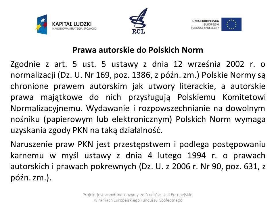 Prawa autorskie do Polskich Norm Zgodnie z art.5 ust.