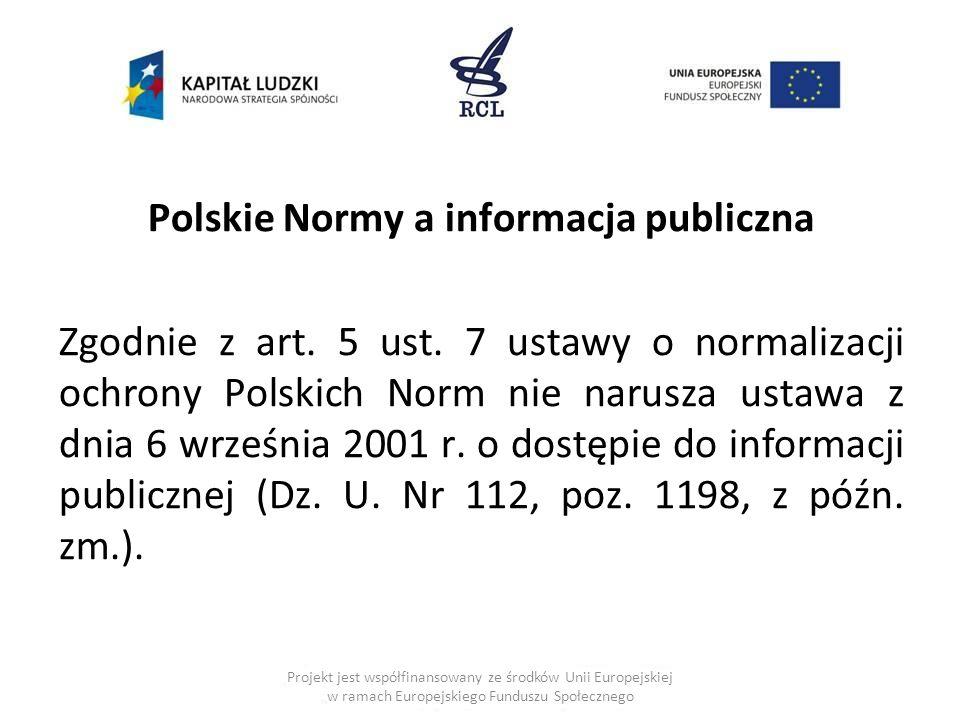 Polskie Normy a informacja publiczna Zgodnie z art.