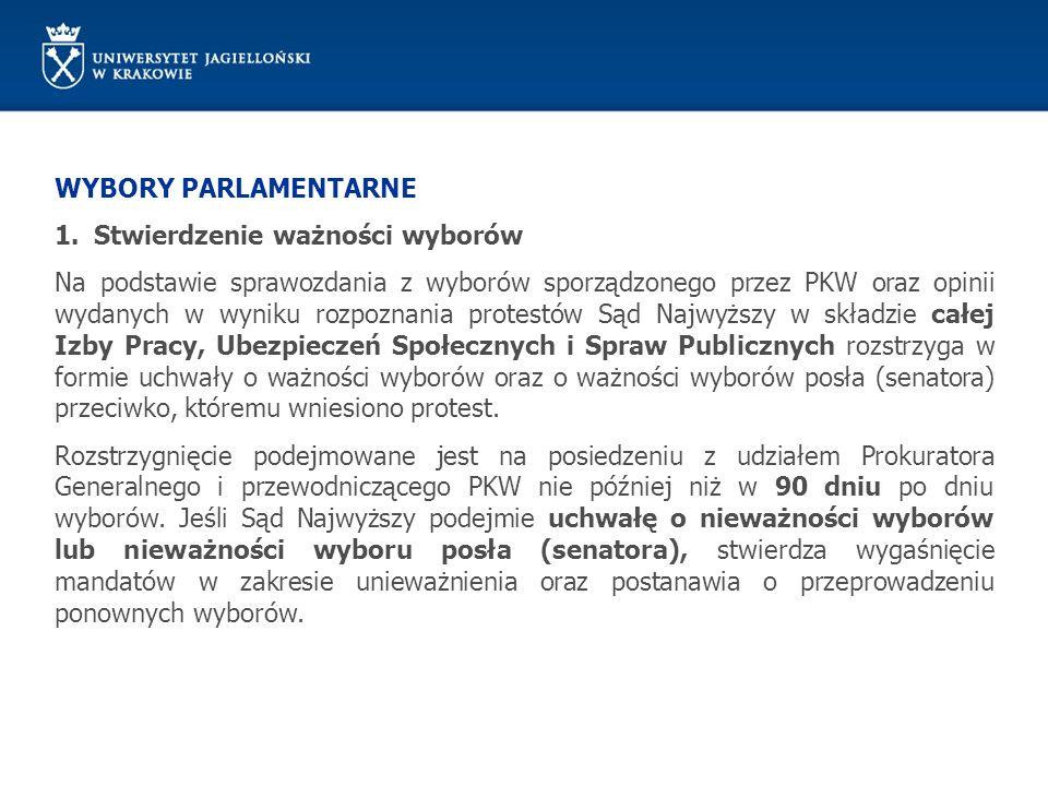 WYBORY PARLAMENTARNE 1.Stwierdzenie ważności wyborów Na podstawie sprawozdania z wyborów sporządzonego przez PKW oraz opinii wydanych w wyniku rozpozn