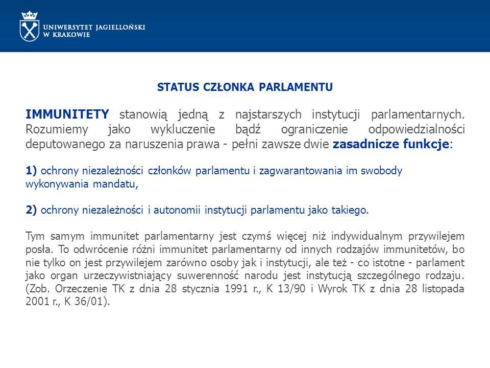 STATUS CZŁONKA PARLAMENTU IMMUNITETY stanowią jedną z najstarszych instytucji parlamentarnych. Rozumiemy jako wykluczenie bądź ograniczenie odpowiedzi