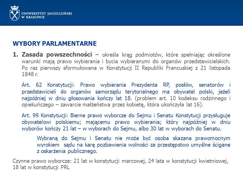 WYBORY PARLAMENTARNE OKRĘGI WYBORCZE: W wyborach do Sejmu tworzy się wielomandatowe okręgi wyborcze (art.