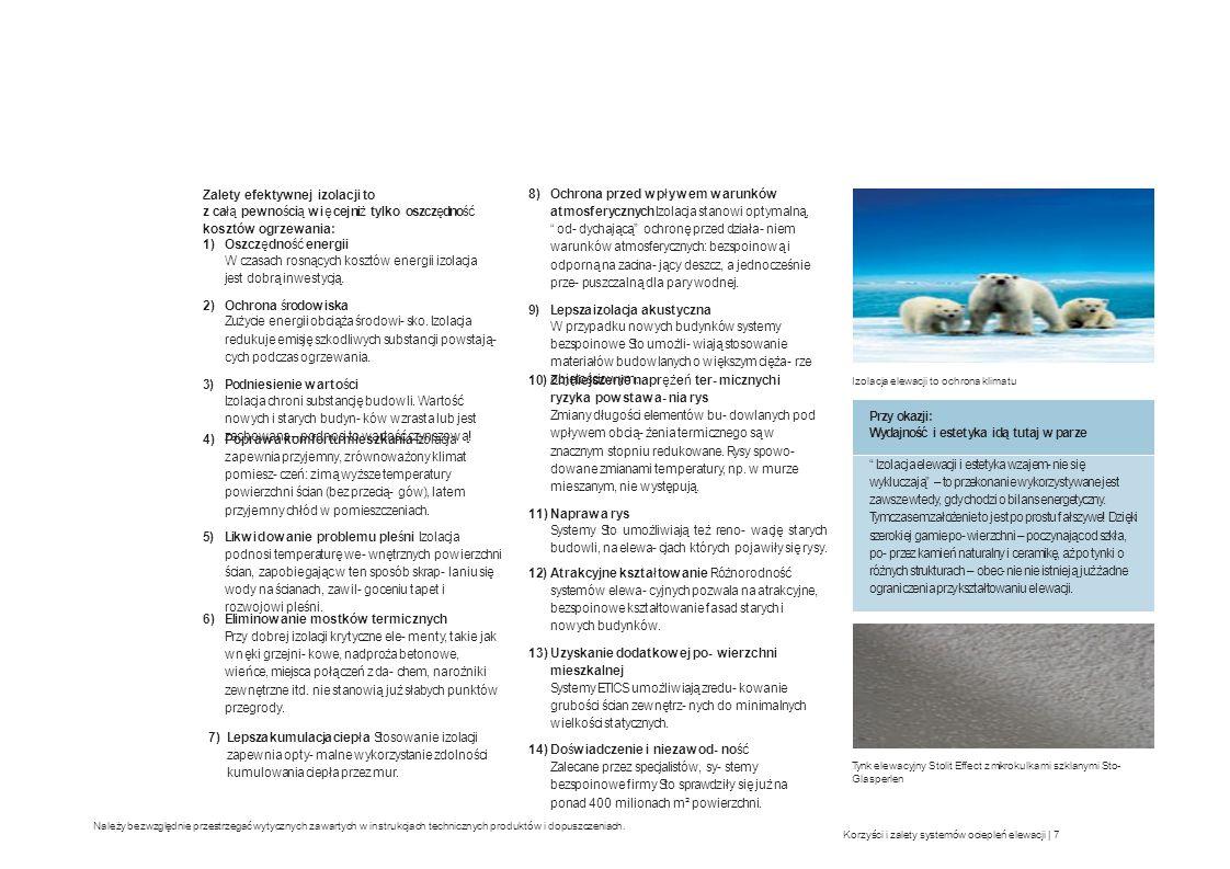 Korzyści i zalety systemów ociepleń elewacji   7 Należy bezwzględnie przestrzegać wytycznych zawartych w instrukcjach technicznych produktów i dopuszc