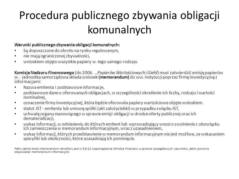 Procedura publicznego zbywania obligacji komunalnych Warunki publicznego zbywania obligacji komunalnych: Są dopuszczone do obrotu na rynku regulowanym