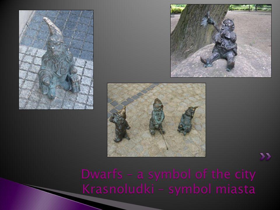 Dwarfs – a symbol of the city Krasnoludki – symbol miasta