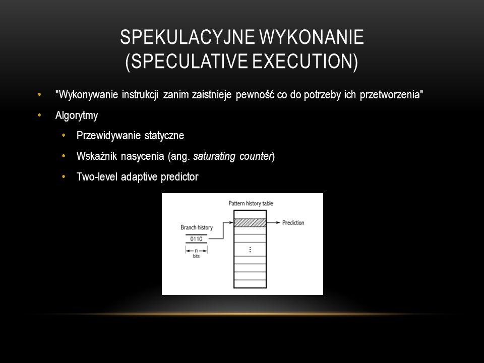 SPEKULACYJNE WYKONANIE (SPECULATIVE EXECUTION)