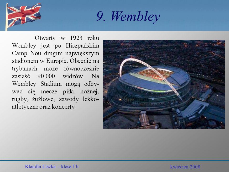 kwiecień 2008 Klaudia Liszka – klasa I b 8. London Eye Klaudia Liszka – klasa I b kwiecień 2008 British Airways London Eye usytuowane jest naprzeciwko
