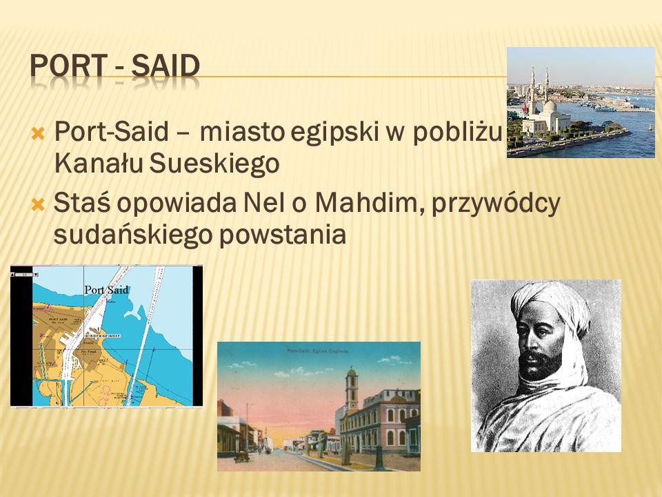 Port-Said – miasto egipski w pobliżu Kanału Sueskiego Staś opowiada Nel o Mahdim, przywódcy sudańskiego powstania