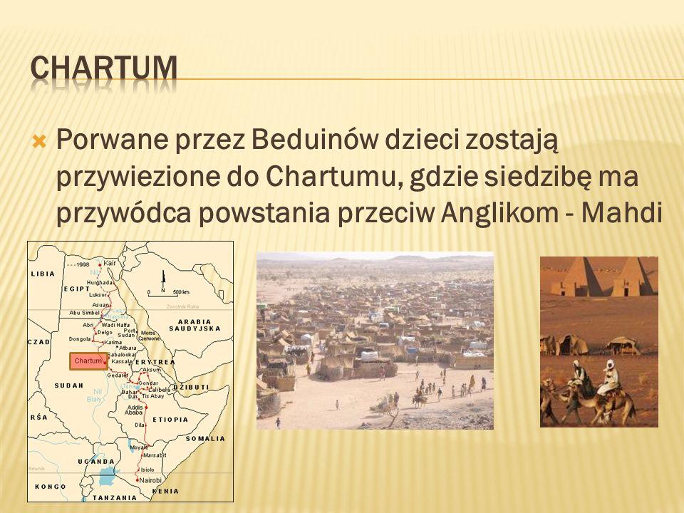 Porwane przez Beduinów dzieci zostają przywiezione do Chartumu, gdzie siedzibę ma przywódca powstania przeciw Anglikom - Mahdi