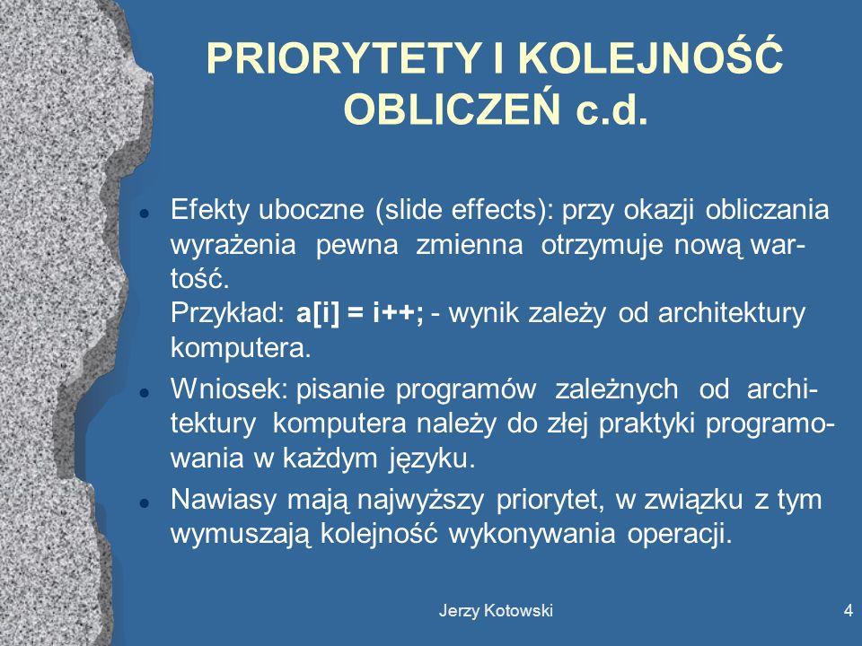 Jerzy Kotowski5 OPERATOR PODSTAWIANIA l Operator dwuargumentowy.
