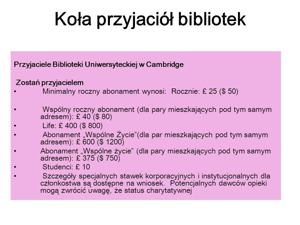 Koła przyjaciół bibliotek Przyjaciele Biblioteki Uniwersyteckiej w Cambridge Zostań przyjacielem Minimalny roczny abonament wynosi: Rocznie: £ 25 ($ 5