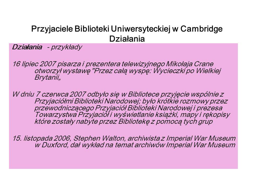Przyjaciele Biblioteki Uniwersyteckiej w Cambridge Działania Działania - przykłady 16 lipiec 2007 pisarza i prezentera telewizyjnego Mikołaja Crane ot