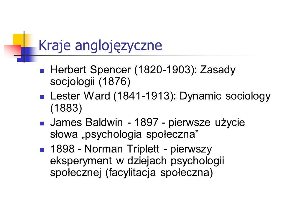 Dwie psychologie społeczne: psychologiczna i socjologiczna Pierwsze książki z zakresu psychologii społecznej William McDougall (1908): An introduction to social psychology.
