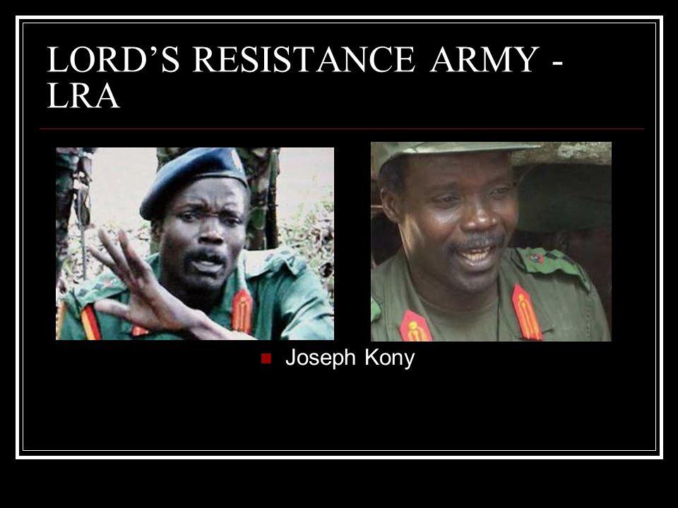 LORDS RESISTANCE ARMY - LRA Joseph Kony