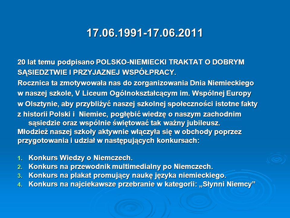 17.06.1991-17.06.2011 20 lat temu podpisano POLSKO-NIEMIECKI TRAKTAT O DOBRYM SĄSIEDZTWIE I PRZYJAZNEJ WSPÓŁPRACY. Rocznica ta zmotywowała nas do zorg