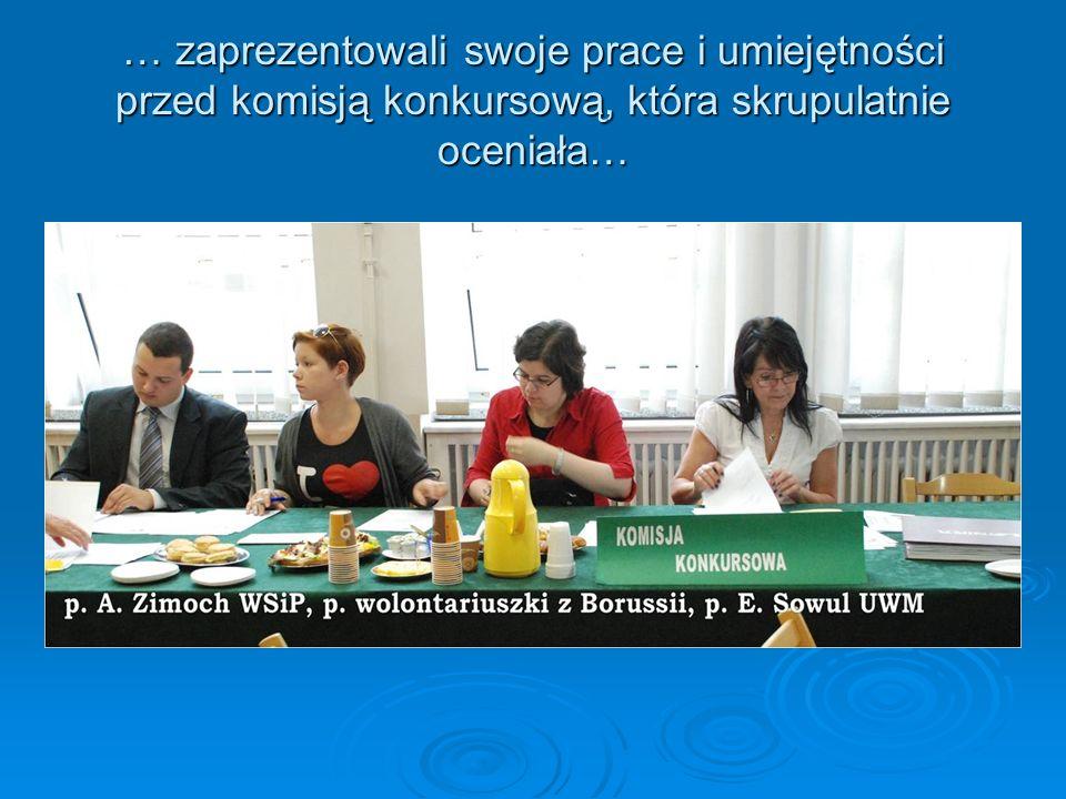 … zaprezentowali swoje prace i umiejętności przed komisją konkursową, która skrupulatnie oceniała…