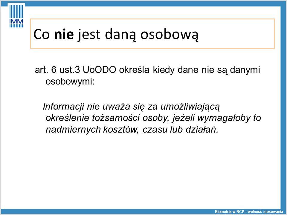 Co nie jest daną osobową art. 6 ust.3 UoODO określa kiedy dane nie są danymi osobowymi: Informacji nie uważa się za umożliwiającą określenie tożsamośc