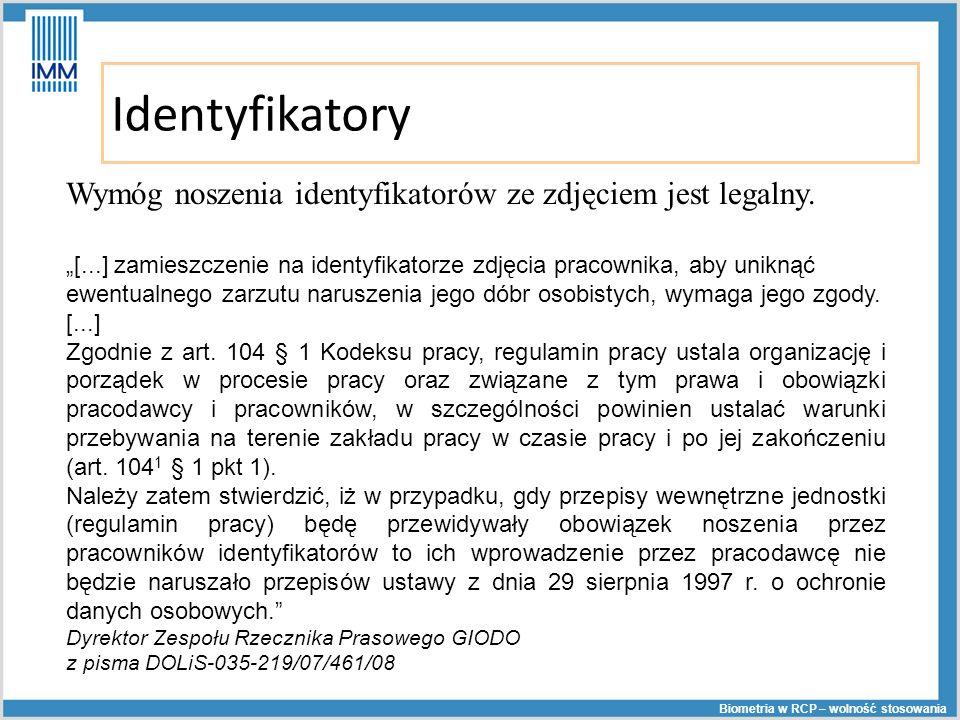 Identyfikatory Wymóg noszenia identyfikatorów ze zdjęciem jest legalny. [...] zamieszczenie na identyfikatorze zdjęcia pracownika, aby uniknąć ewentua