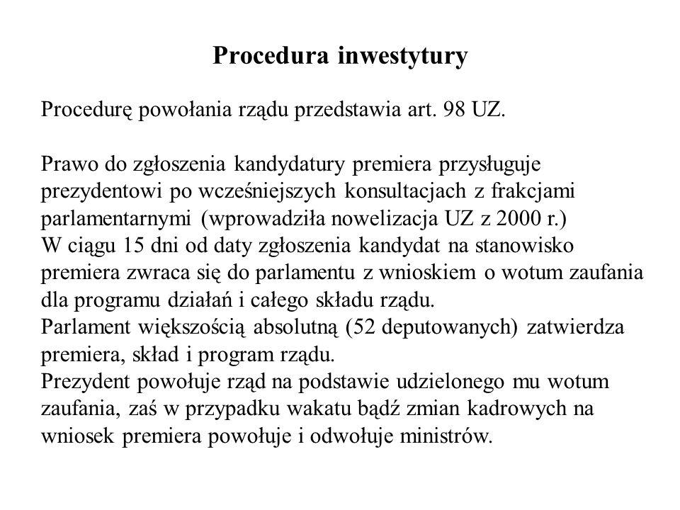 Procedura inwestytury Procedurę powołania rządu przedstawia art. 98 UZ. Prawo do zgłoszenia kandydatury premiera przysługuje prezydentowi po wcześniej