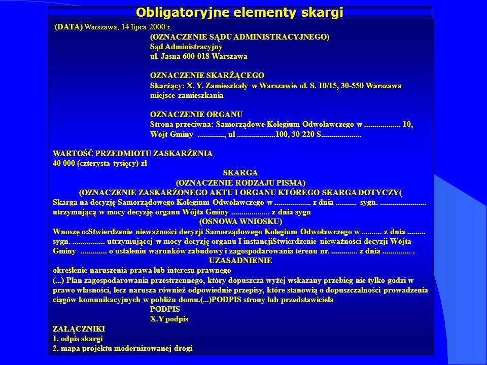 Obligatoryjne elementy skargi DATA) Warszawa, 14 lipca 2000 r. (DATA) Warszawa, 14 lipca 2000 r. (OZNACZENIE SĄDU ADMINISTRACYJNEGO) Sąd Administracyj