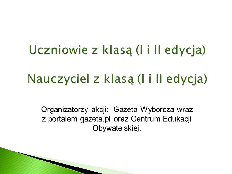 Organizatorzy akcji: Gazeta Wyborcza wraz z portalem gazeta.pl oraz Centrum Edukacji Obywatelskiej.