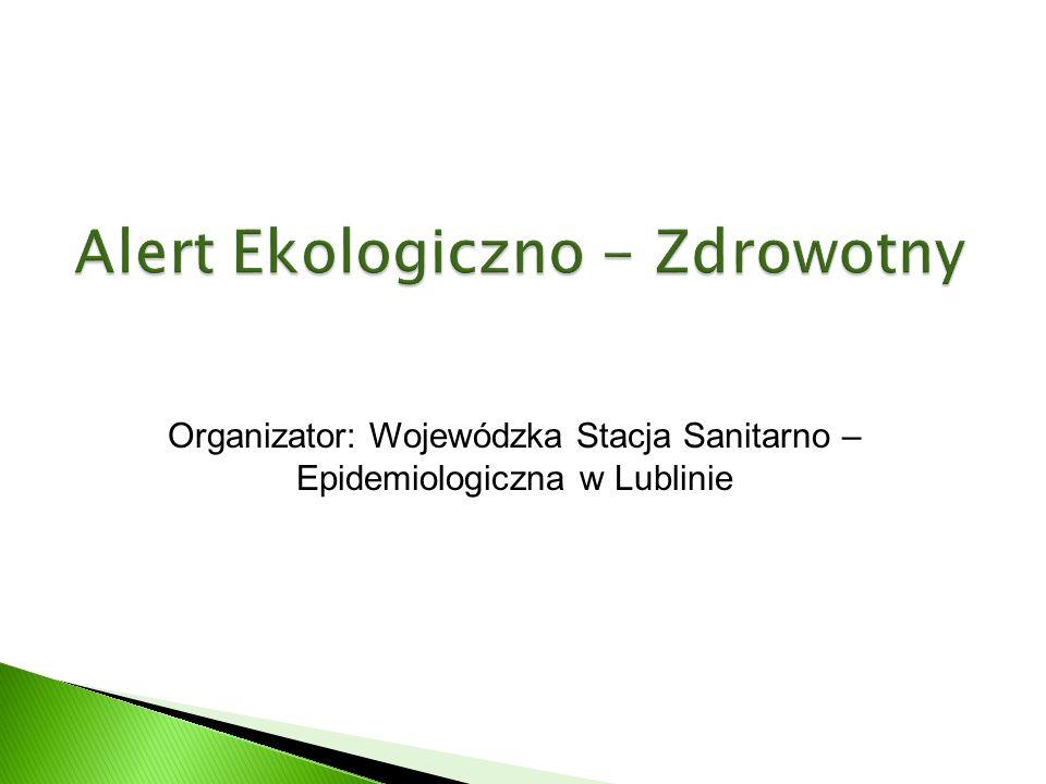 Organizator: Wojewódzka Stacja Sanitarno – Epidemiologiczna w Lublinie