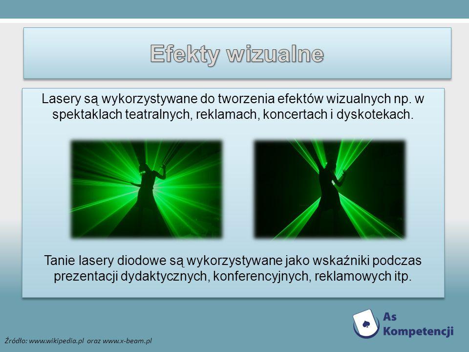 Lasery są wykorzystywane do tworzenia efektów wizualnych np. w spektaklach teatralnych, reklamach, koncertach i dyskotekach. Tanie lasery diodowe są w