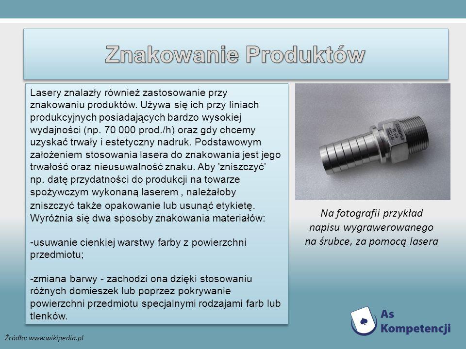 Lasery znalazły również zastosowanie przy znakowaniu produktów. Używa się ich przy liniach produkcyjnych posiadających bardzo wysokiej wydajności (np.