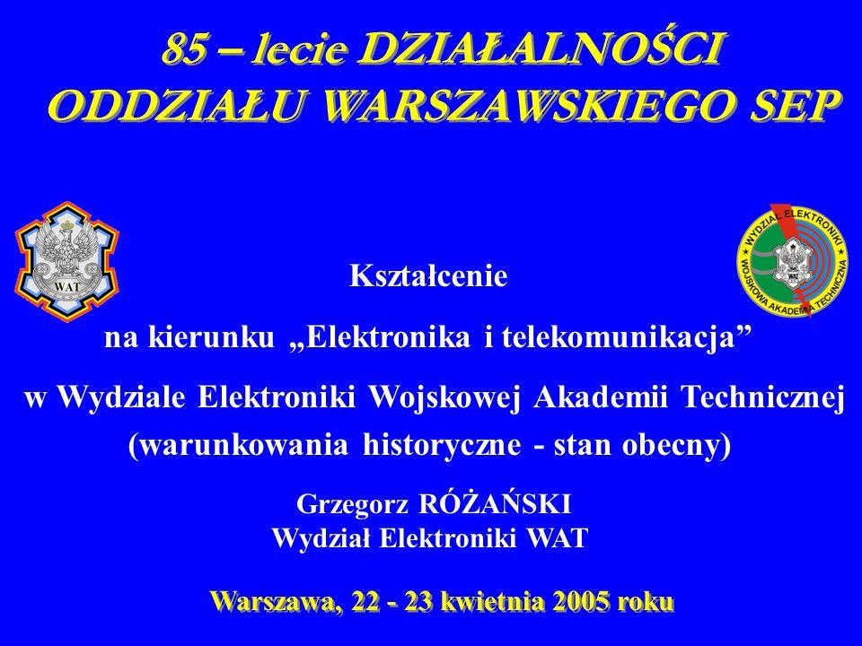 85 – lecie DZIAŁALNOŚCI ODDZIAŁU WARSZAWSKIEGO SEP 85 – lecie DZIAŁALNOŚCI ODDZIAŁU WARSZAWSKIEGO SEP Warszawa, 22 - 23 kwietnia 2005 roku Kształcenie