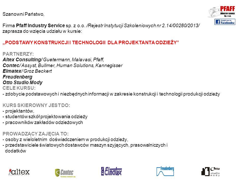 INFORMACJE SZCZEGÓŁOWE Termin przewidywany: Rozpoczęcie: 7 stycznia 2014, zakończenie: 3 lutego 2014 PROGRAM KURSU: Program został opracowany w oparciu o konsultacje z fachowcami z branży produkcji odzieży /Zajęcia odbywają się w grupach 10-12 osobowych/ 1.KONSTRUKCJA ODZIEZY OTTO STUDIO MODY /48h/ 1.1.
