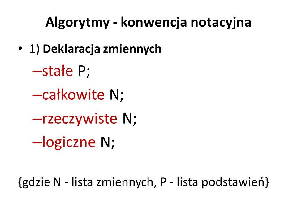 Deklaracje tablic: całkowite tablica N [W1:W2], W[W1:W2, W3:W5]; rzeczywiste tablica N [W1:W2], W[W1:W2, W3:W5]; gdzie: N - nazwa tablicy, W1, W2 W3, W4 - wyrażenia o wartościach całkowitych wyznaczające odpowiednio najmniejszy i największy numer elementu tablicy