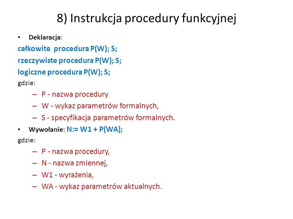 Instrukcja prosta i złożona 9) Instrukcja prosta Każda z instrukcji opisanych w punktach 3 do 8.