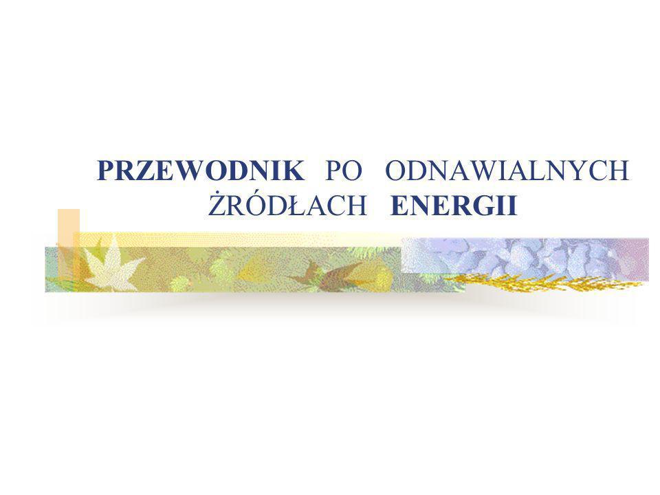 PRZEWODNIK PO ODNAWIALNYCH ŻRÓDŁACH ENERGII
