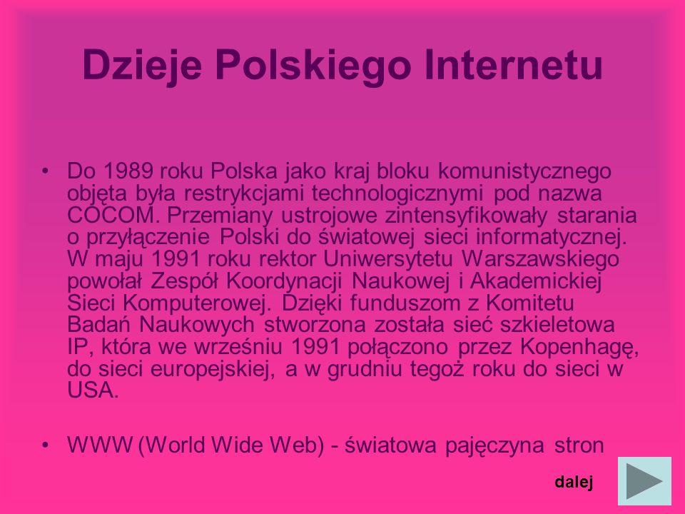 Historia Internetu Początki Internetu sięgają drugiej połowy lat 60-tych, kiedy to agencja ARPA (Advenced Research Projects Agency) Departamentu Obron