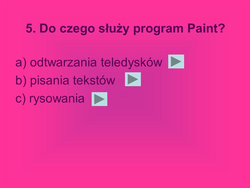 4. W jakim programie wykonana jest prezentacja? a)Power Point b)Paint c)Word