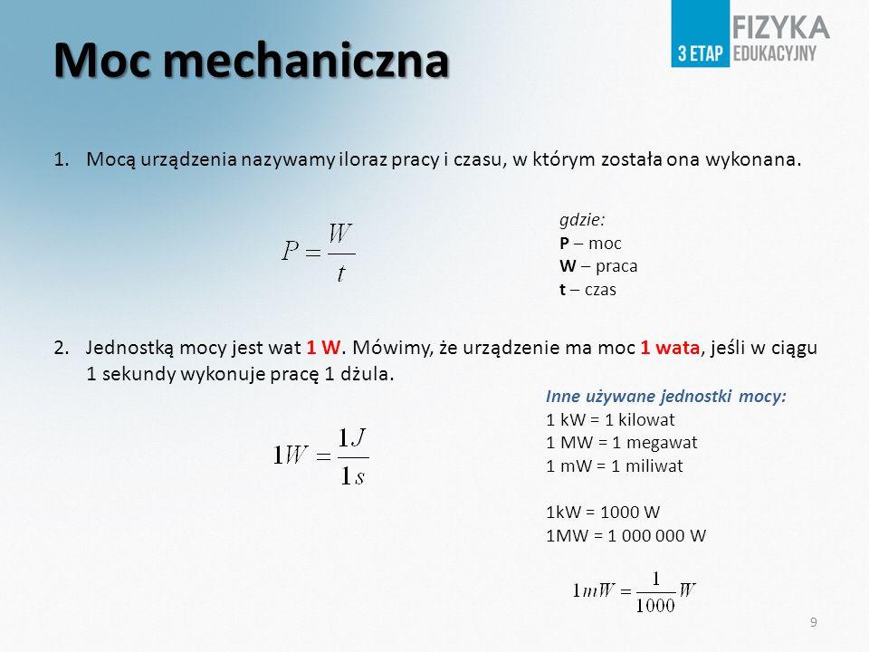 Zadanie Jaka jest moc silnika, który w czasie 20 minut wykonał pracę 2400 J.