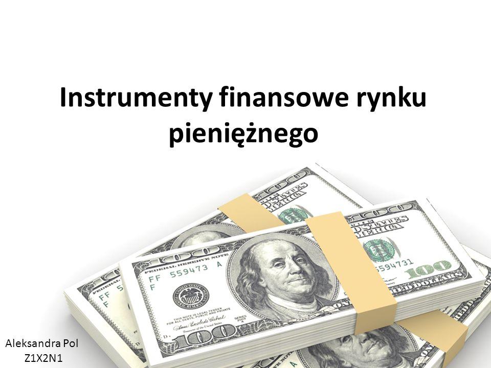 Instrumenty rynku pieniężnego to najmniej ryzykowne instrumenty finansowe.