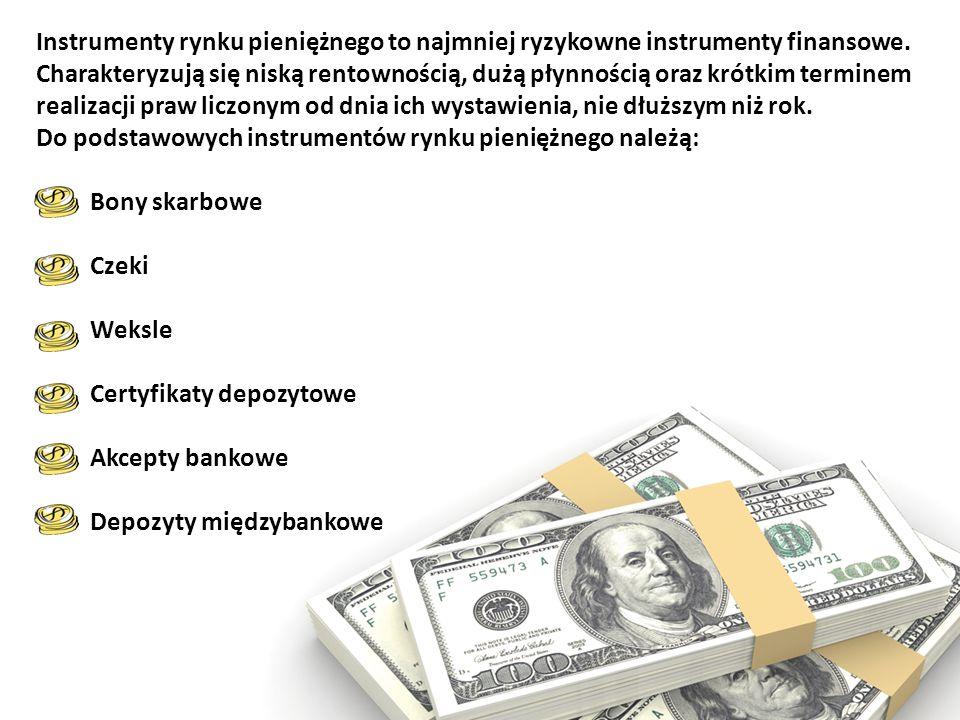 Instrumenty rynku pieniężnego to najmniej ryzykowne instrumenty finansowe. Charakteryzują się niską rentownością, dużą płynnością oraz krótkim termine