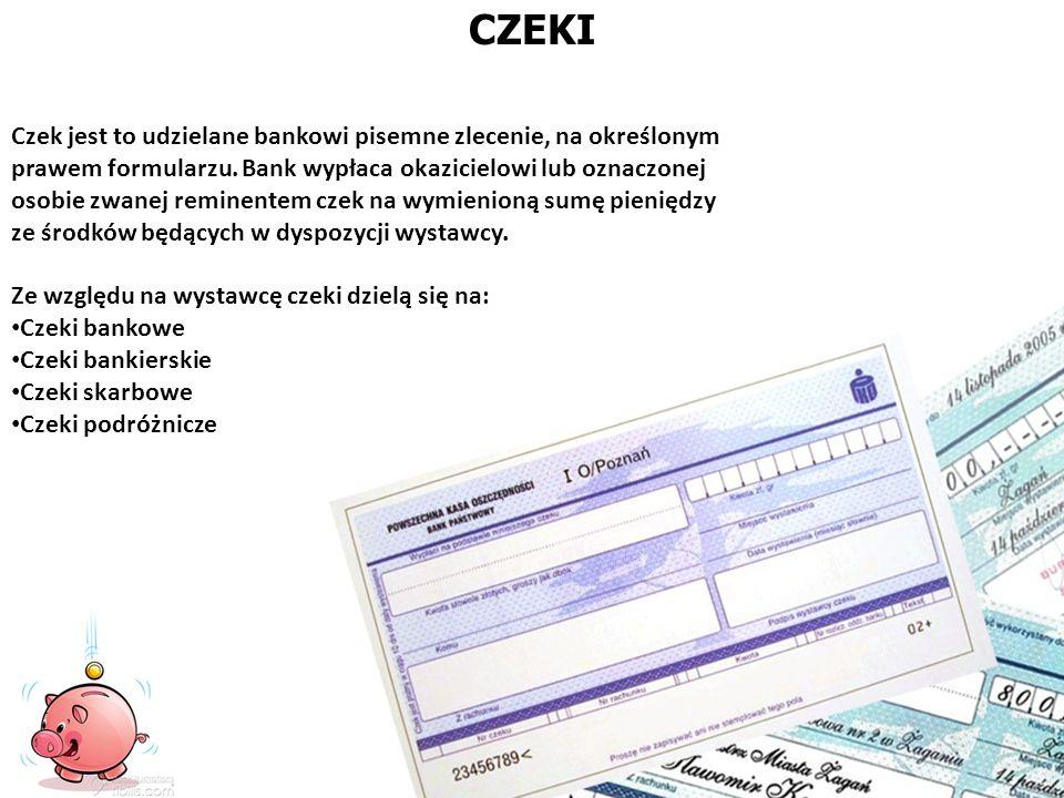 Czek jest to udzielane bankowi pisemne zlecenie, na określonym prawem formularzu. Bank wypłaca okazicielowi lub oznaczonej osobie zwanej reminentem cz