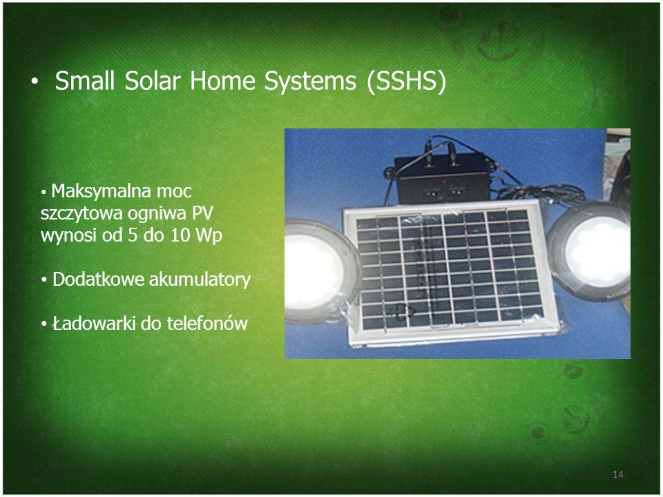 Small Solar Home Systems (SSHS) 14 Maksymalna moc szczytowa ogniwa PV wynosi od 5 do 10 Wp Dodatkowe akumulatory Ładowarki do telefonów