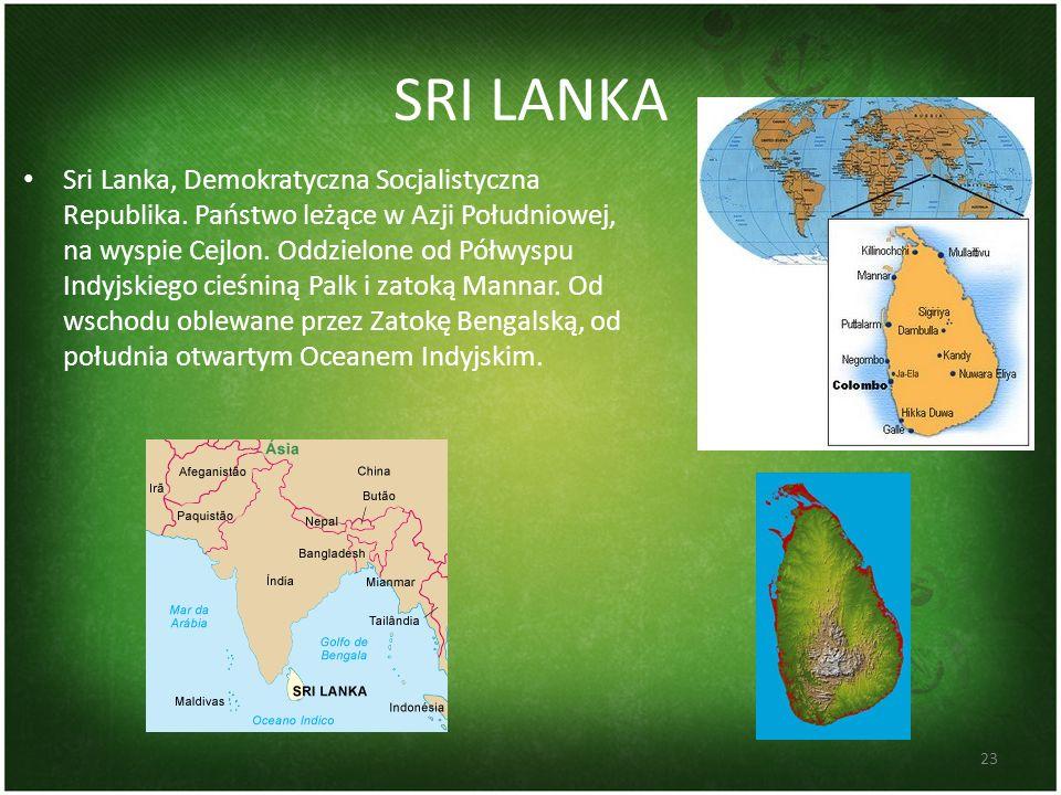 SRI LANKA Sri Lanka, Demokratyczna Socjalistyczna Republika. Państwo leżące w Azji Południowej, na wyspie Cejlon. Oddzielone od Półwyspu Indyjskiego c