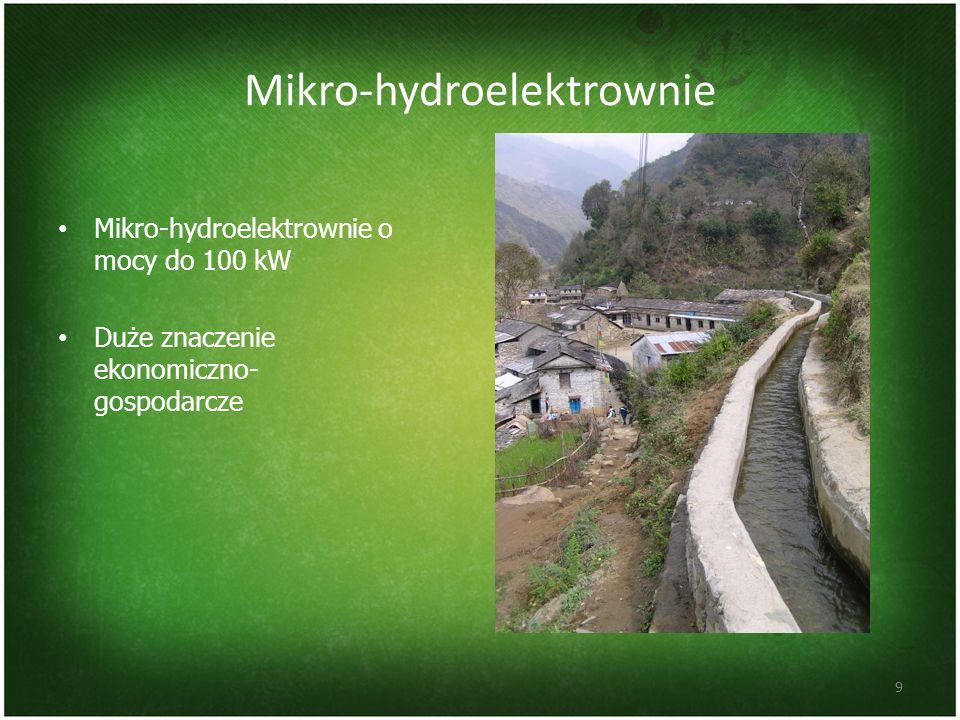 Mikro-hydroelektrownie Mikro-hydroelektrownie o mocy do 100 kW Duże znaczenie ekonomiczno- gospodarcze 9